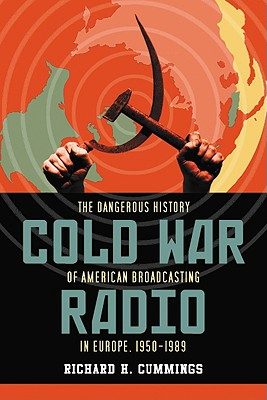 Cold War Radio By Cummings, Richard H.